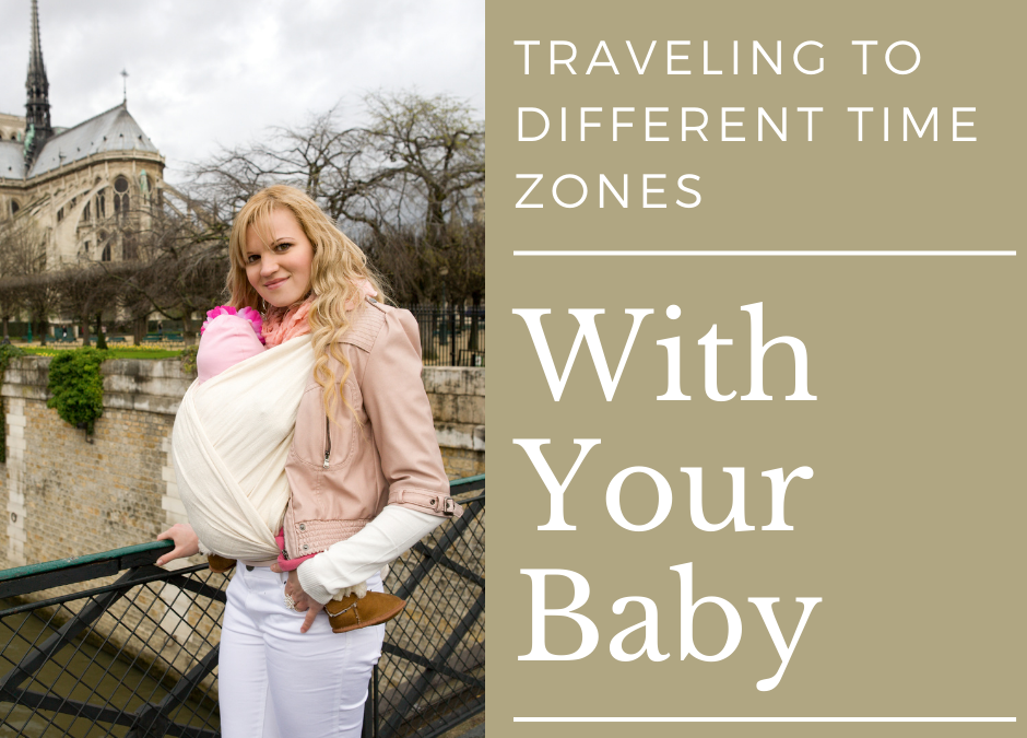 Traveling to Different Time Zones With Your Baby