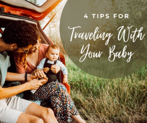 Tips for traveling with your baby