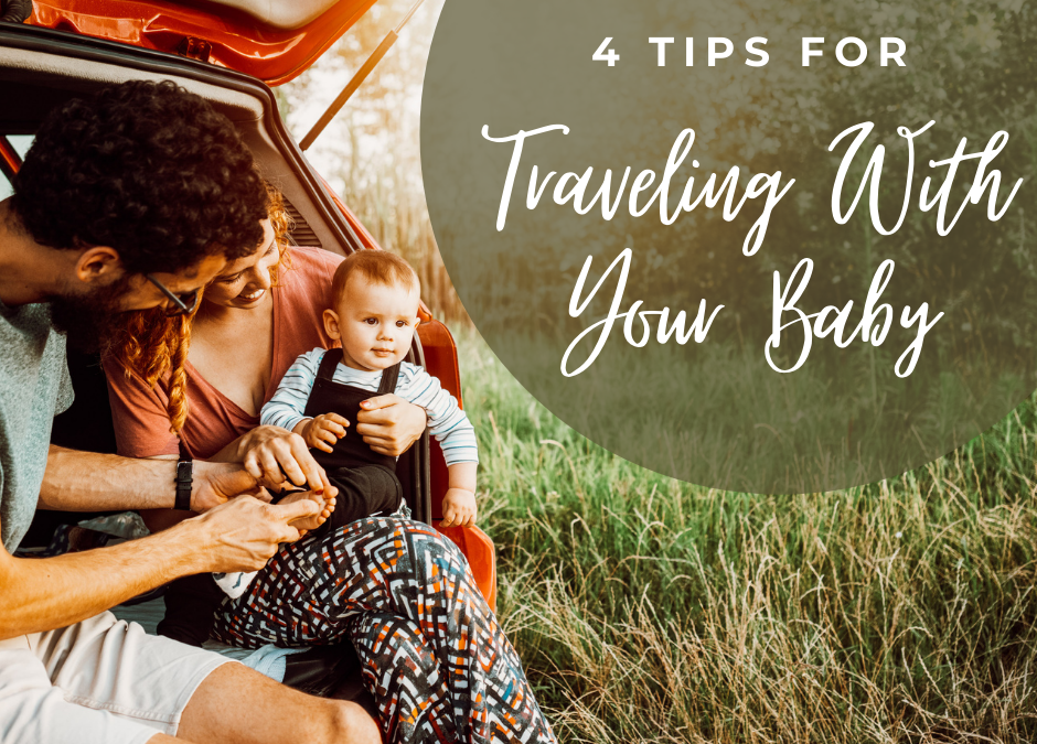 4 Tips For Traveling With Your Baby
